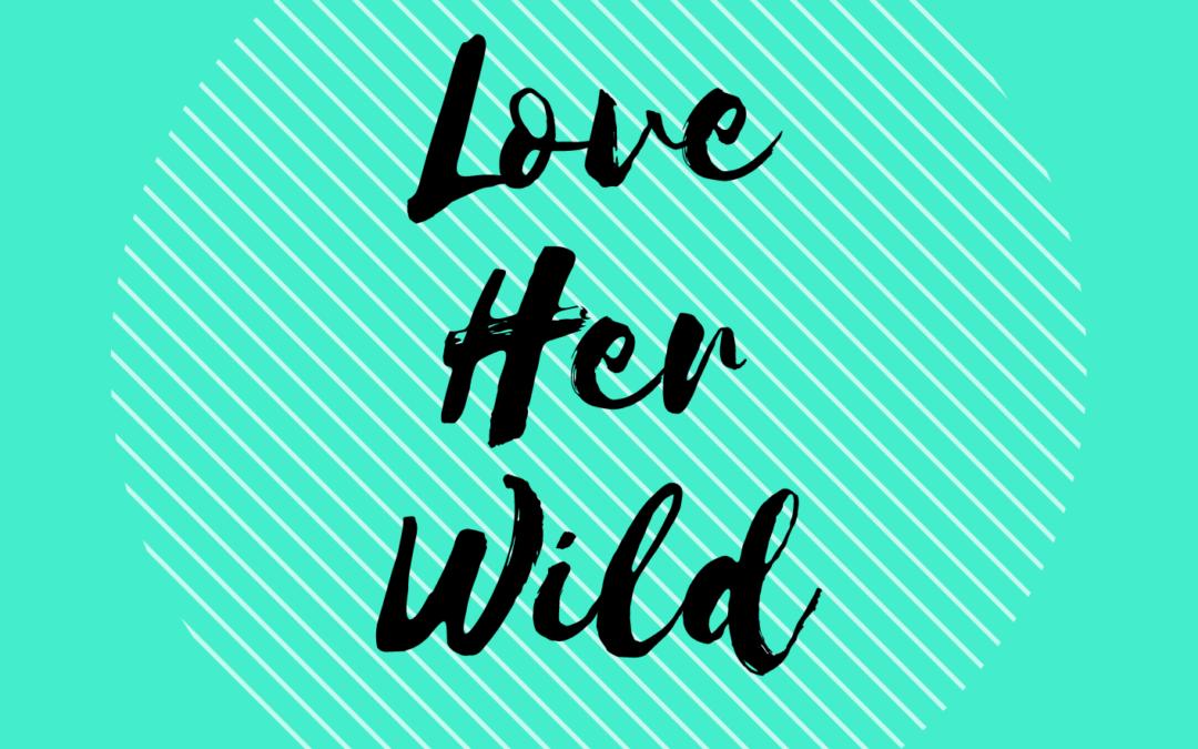 Love Her Wild – 2021 Survey